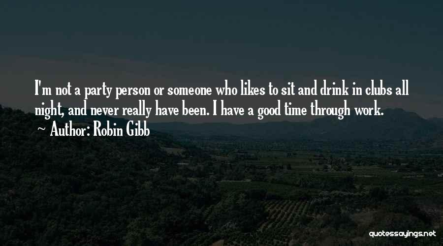 Party Good Time Quotes By Robin Gibb