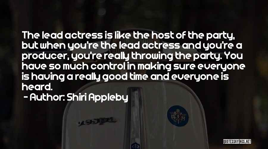 Party Good Time Quotes By Shiri Appleby