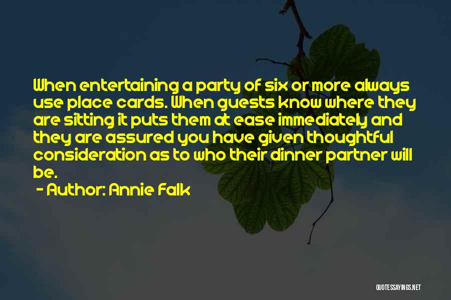 Party Guests Quotes By Annie Falk