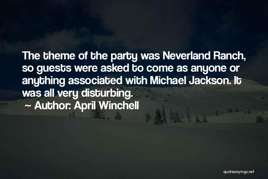 Party Guests Quotes By April Winchell