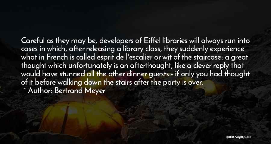 Party Guests Quotes By Bertrand Meyer