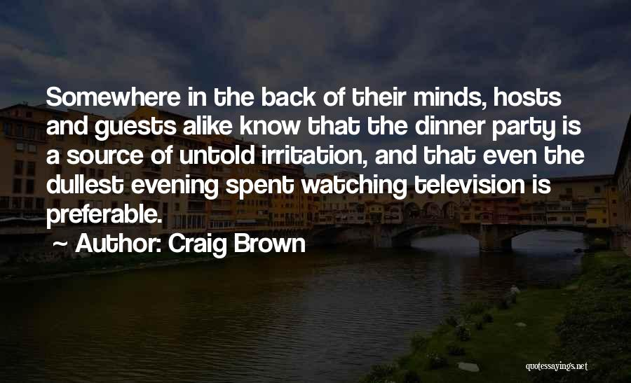 Party Guests Quotes By Craig Brown