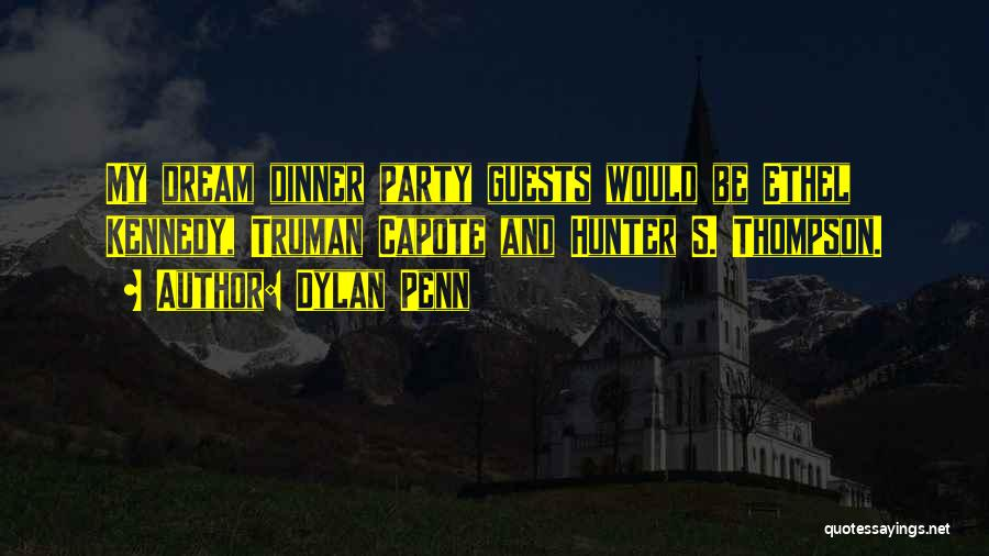 Party Guests Quotes By Dylan Penn