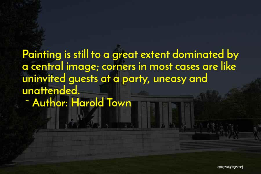 Party Guests Quotes By Harold Town