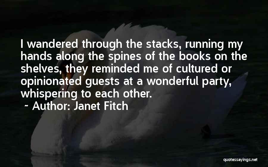Party Guests Quotes By Janet Fitch