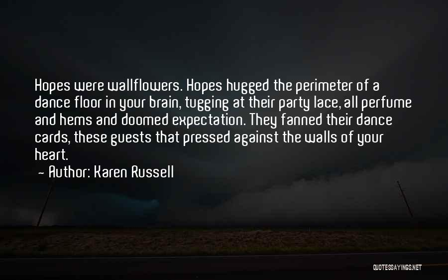 Party Guests Quotes By Karen Russell