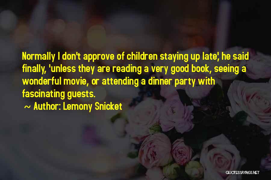 Party Guests Quotes By Lemony Snicket