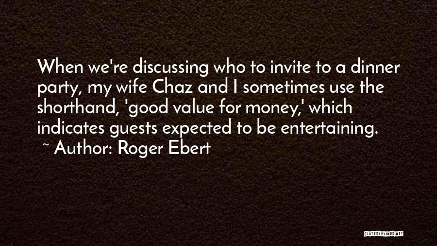 Party Guests Quotes By Roger Ebert