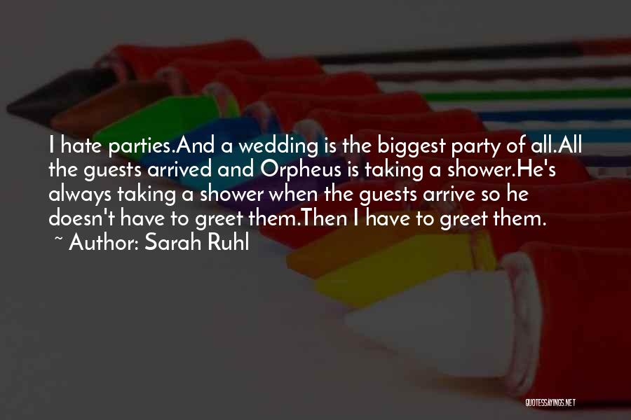 Party Guests Quotes By Sarah Ruhl