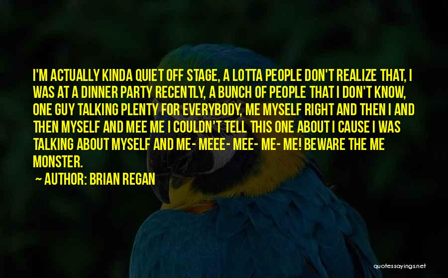 Party Monster Quotes By Brian Regan