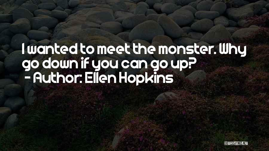 Party Monster Quotes By Ellen Hopkins
