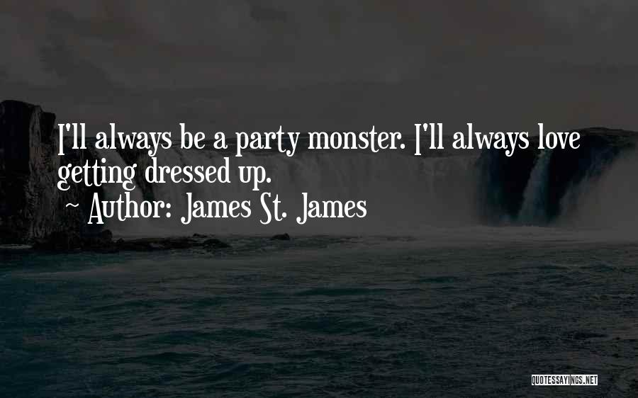 Party Monster Quotes By James St. James