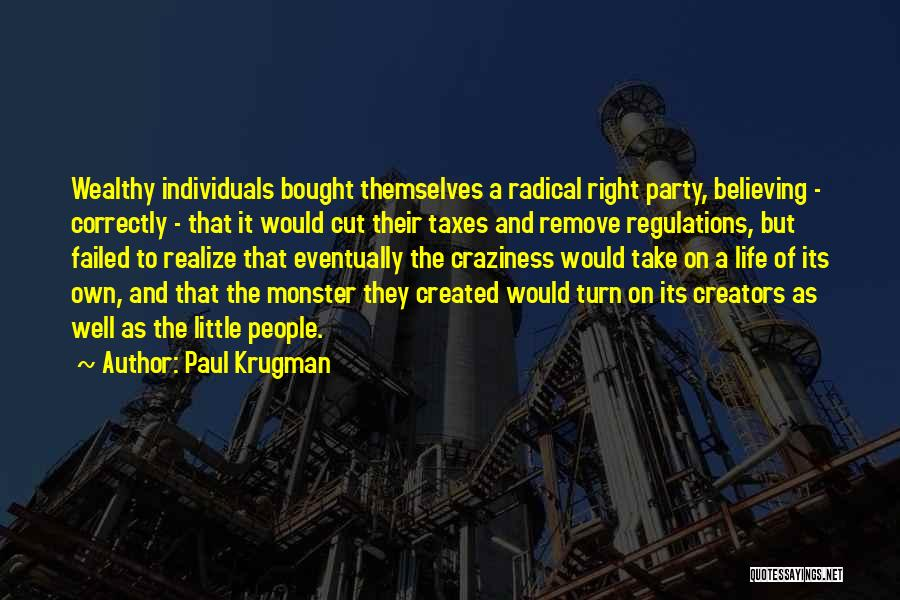 Party Monster Quotes By Paul Krugman