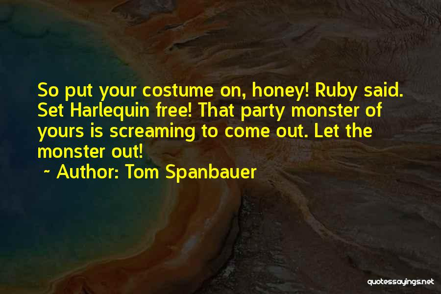 Party Monster Quotes By Tom Spanbauer