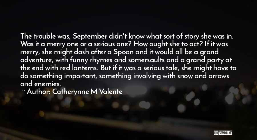 Party Rhymes Quotes By Catherynne M Valente