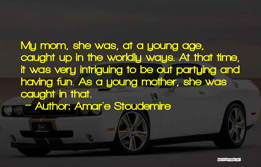 Partying And Having Fun Quotes By Amar'e Stoudemire
