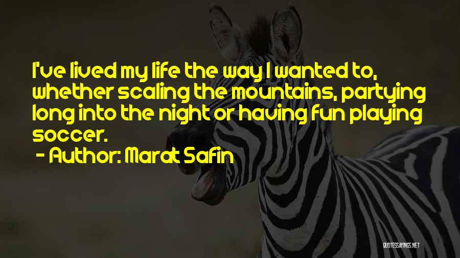 Partying And Having Fun Quotes By Marat Safin