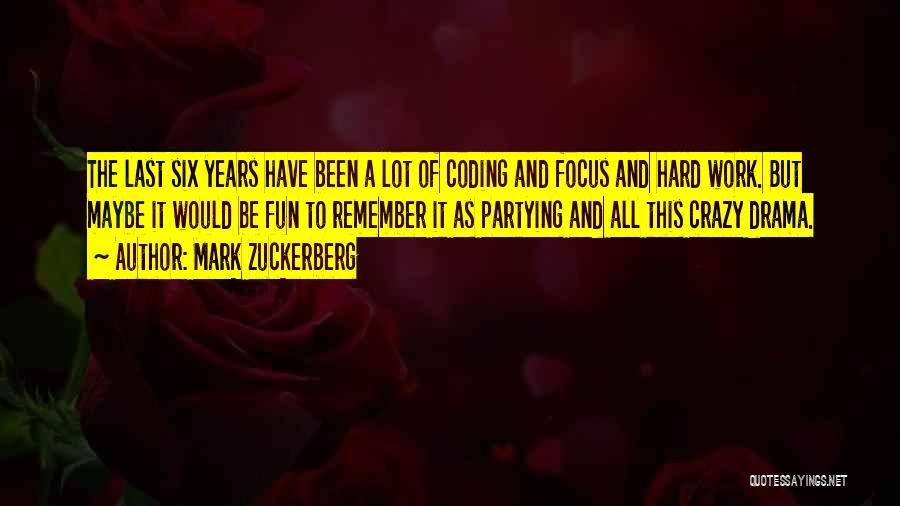 Partying And Having Fun Quotes By Mark Zuckerberg