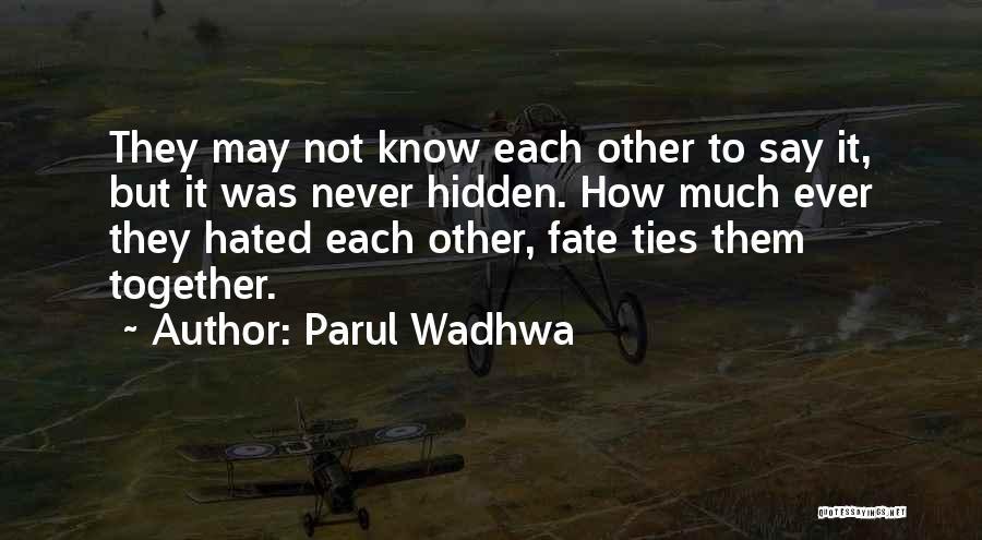 Parul Wadhwa Quotes 1032420