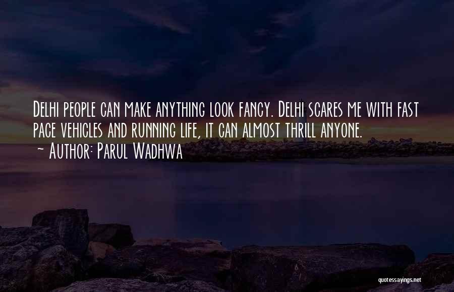 Parul Wadhwa Quotes 1218198