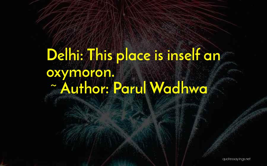Parul Wadhwa Quotes 1268475