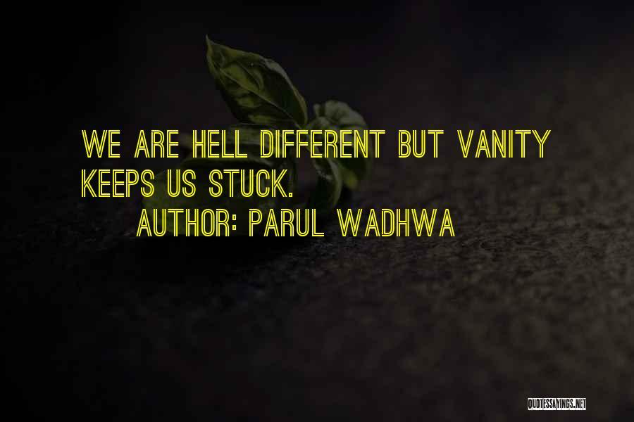 Parul Wadhwa Quotes 1514023