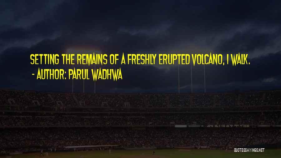 Parul Wadhwa Quotes 2129945