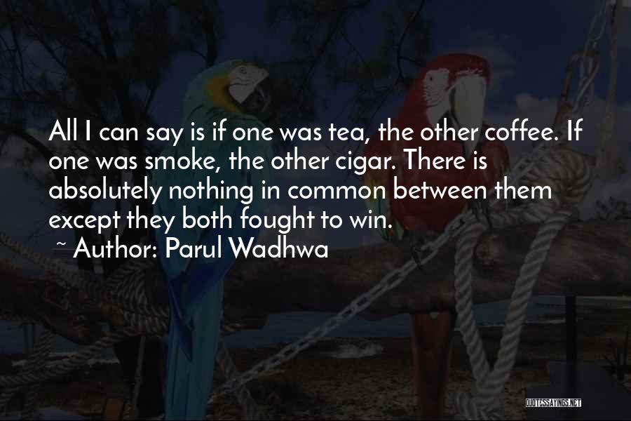 Parul Wadhwa Quotes 544774