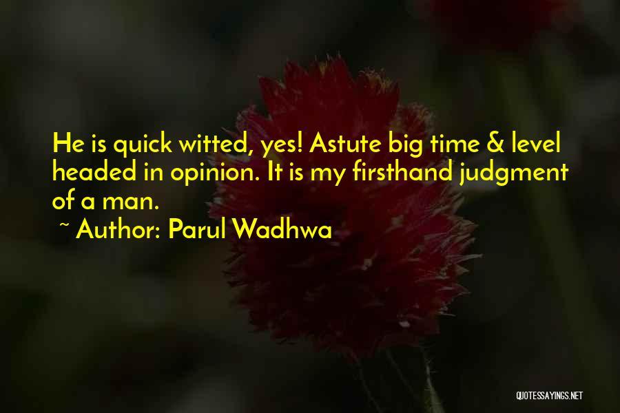 Parul Wadhwa Quotes 627133