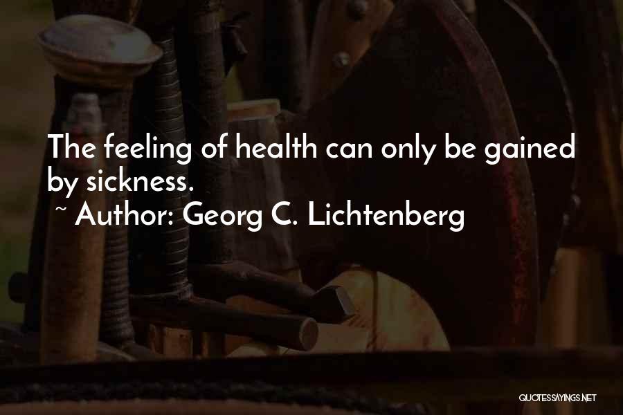 Parumala Thirumeni Quotes By Georg C. Lichtenberg