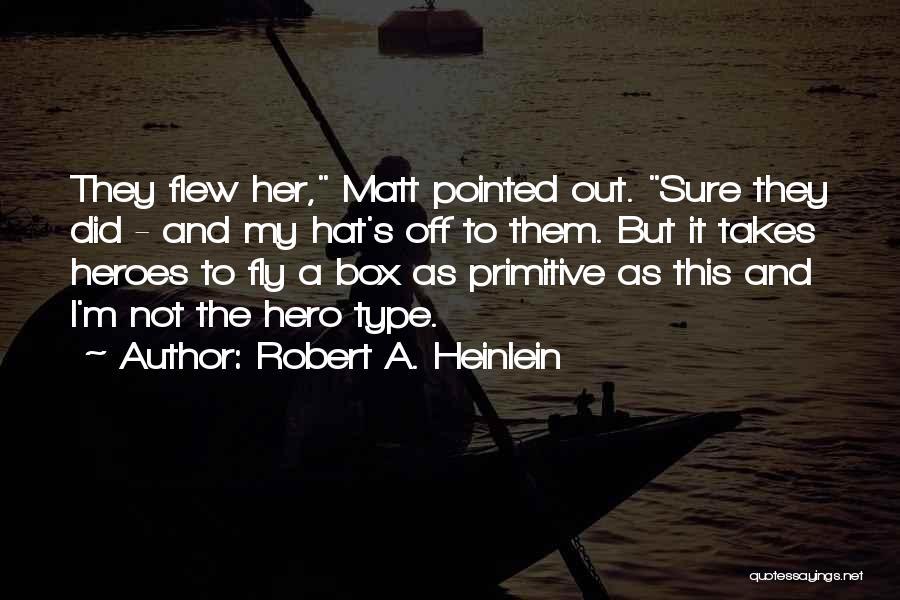 Parumala Thirumeni Quotes By Robert A. Heinlein