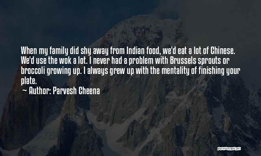 Parvesh Cheena Quotes 1890327