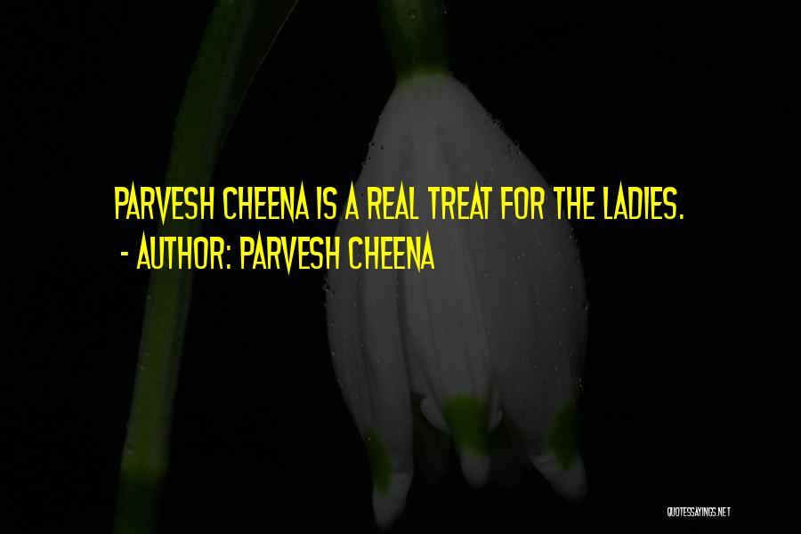 Parvesh Cheena Quotes 314838
