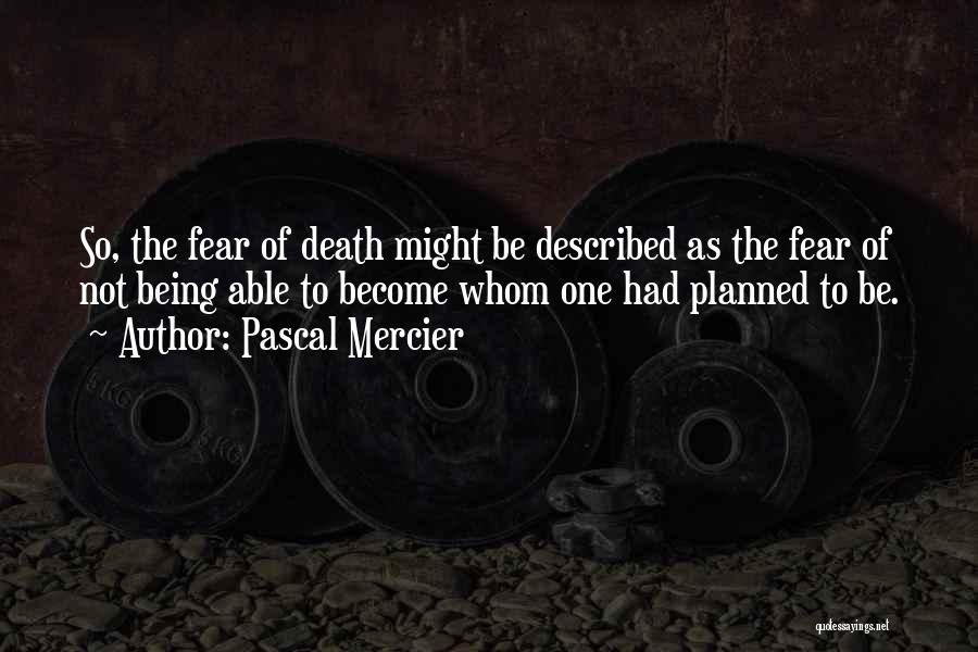 Pascal Mercier Quotes 1021935