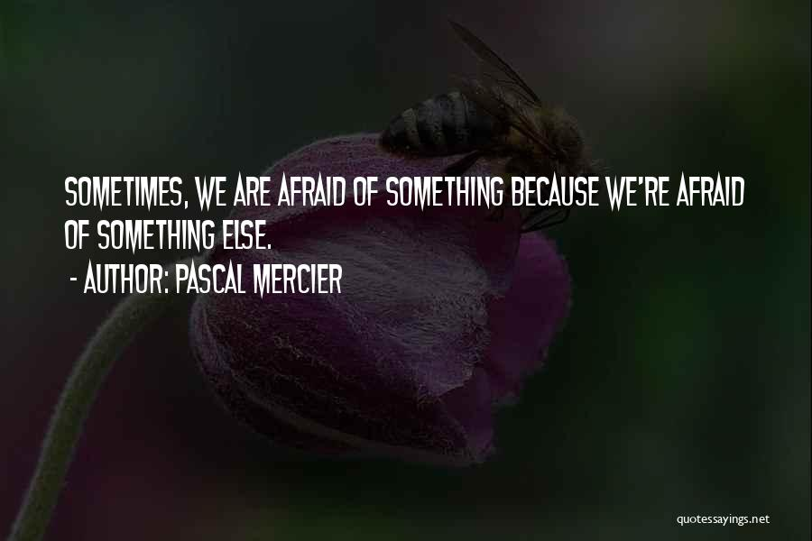 Pascal Mercier Quotes 1204393