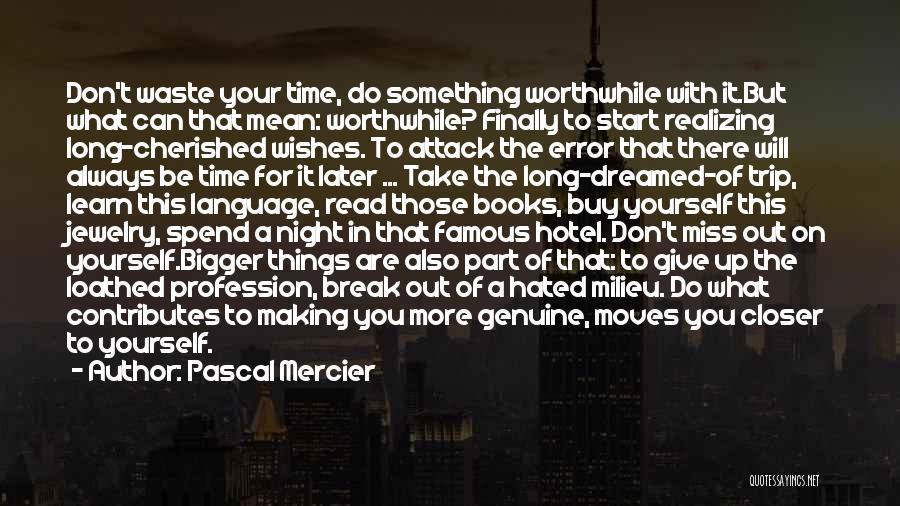 Pascal Mercier Quotes 1634797