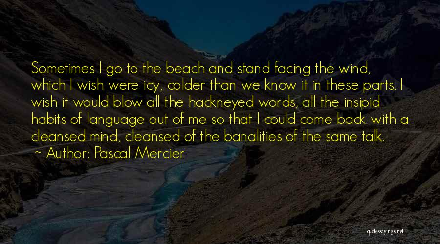 Pascal Mercier Quotes 1843972