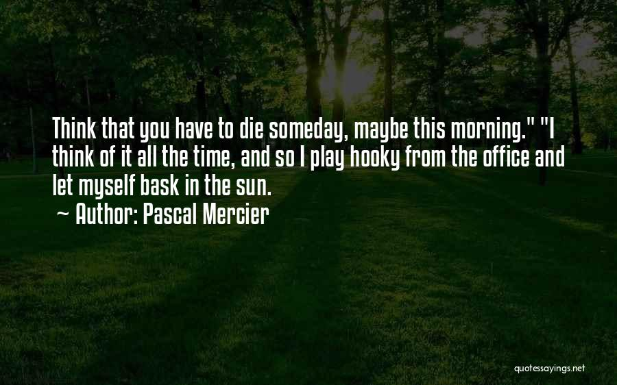 Pascal Mercier Quotes 2270251