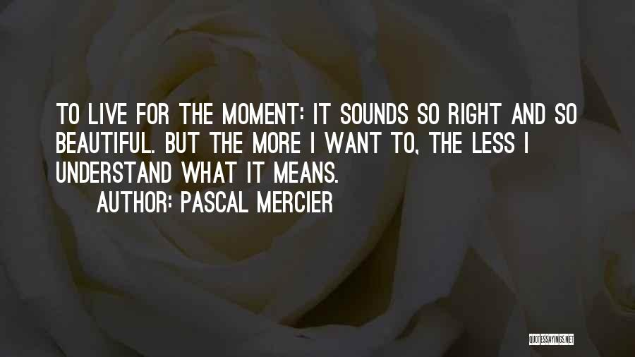 Pascal Mercier Quotes 283317