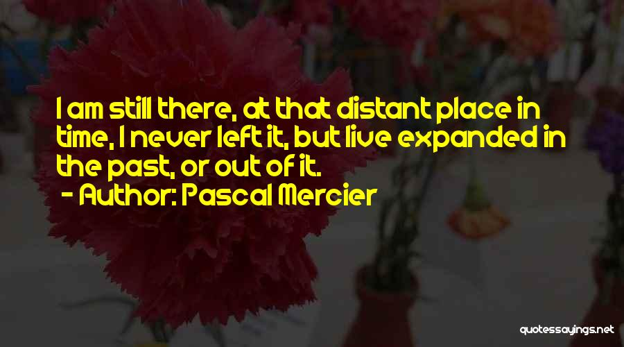 Pascal Mercier Quotes 698946