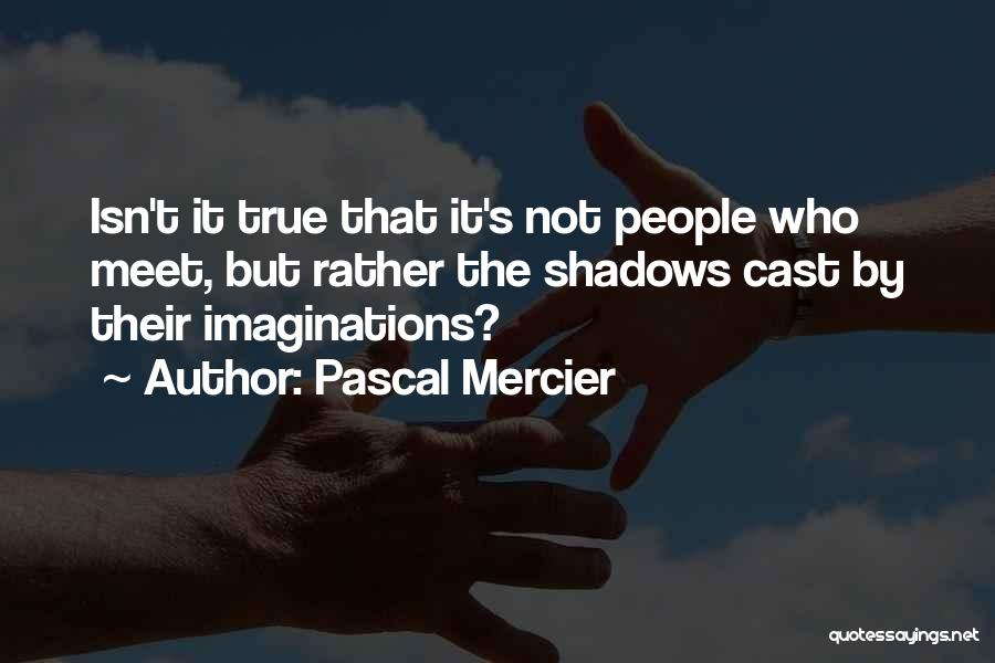 Pascal Mercier Quotes 97161