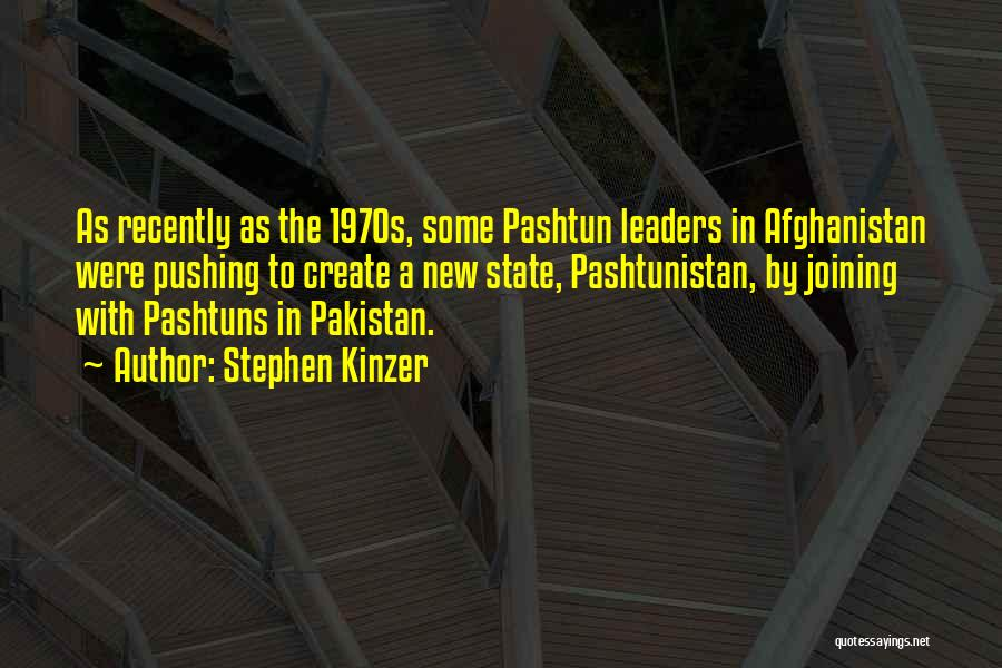 Pashtun Quotes By Stephen Kinzer