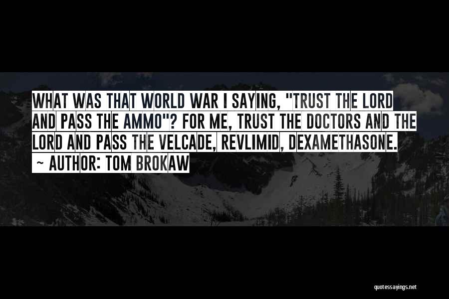 Pass The Ammo Quotes By Tom Brokaw