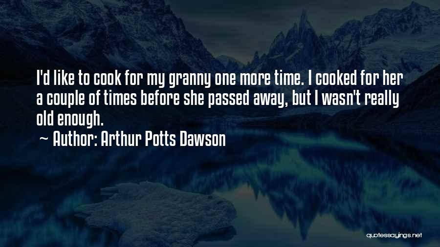 Passed Away Quotes By Arthur Potts Dawson