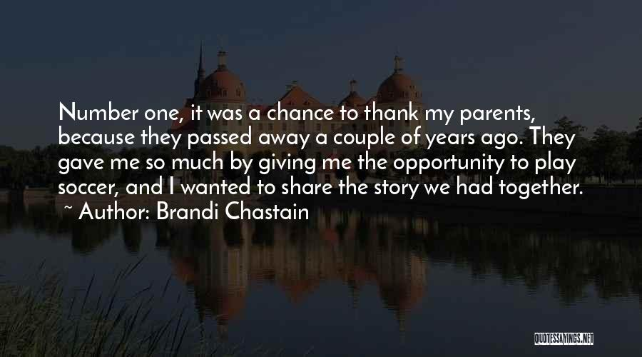 Passed Away Quotes By Brandi Chastain