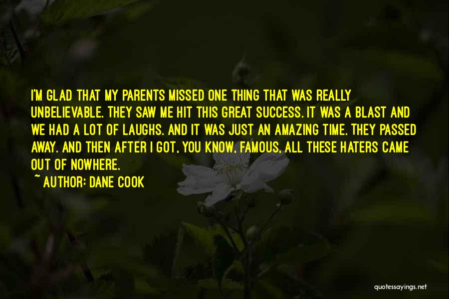 Passed Away Quotes By Dane Cook