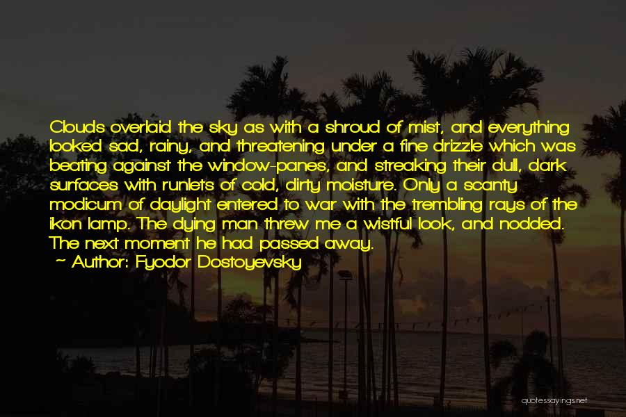 Passed Away Quotes By Fyodor Dostoyevsky