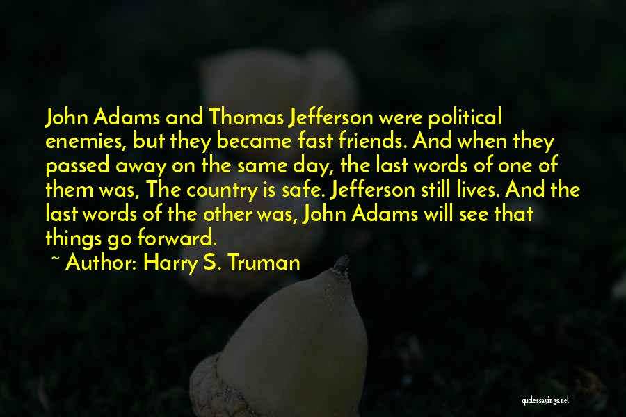 Passed Away Quotes By Harry S. Truman
