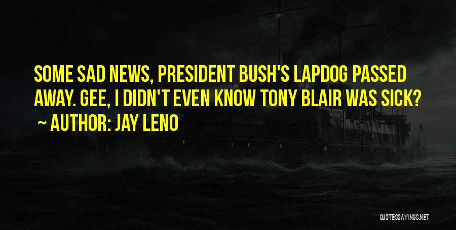 Passed Away Quotes By Jay Leno