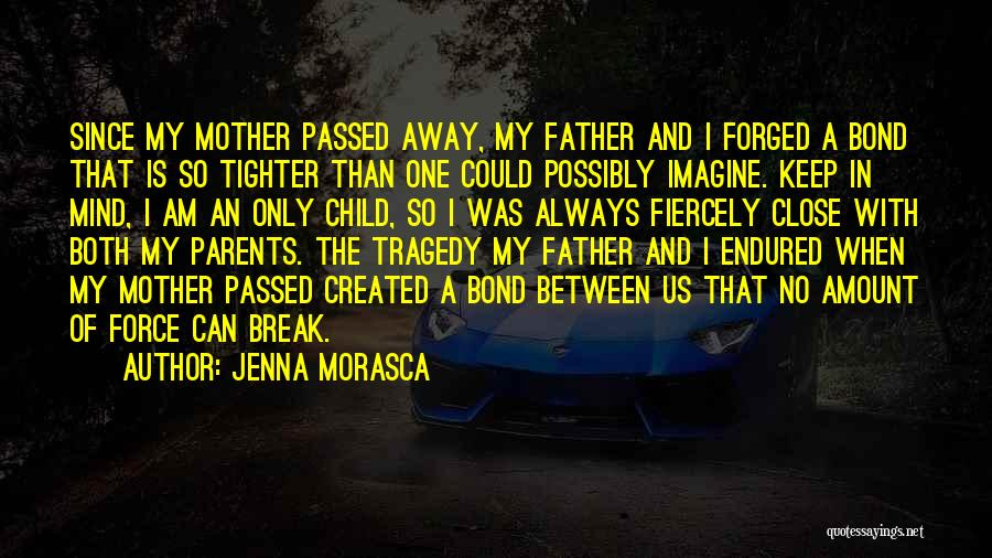 Passed Away Quotes By Jenna Morasca